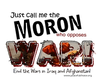 Wear the T-Shirt! Be a Moron for Peace!